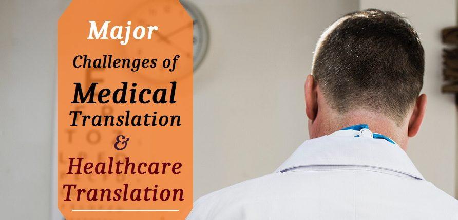 Major Challenges Of Medical Translation & Healthcare Translation