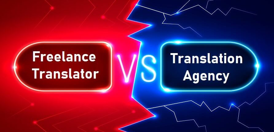 Freelance Translator Vs Translation Agency: Which One To Hire?